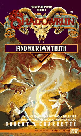 Find Your Own Truth (Shadowrun): Charrette, Robert N.