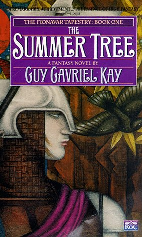 The Summer Tree - The Fionavar Tapestry, Book One.