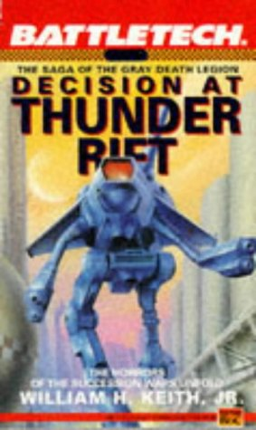 9780451451842: Battletech 06: Decision at Thunder Rift: The Saga of the Gray Death Legion (Bk. 6)