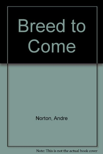9780451452665: Breed to Come