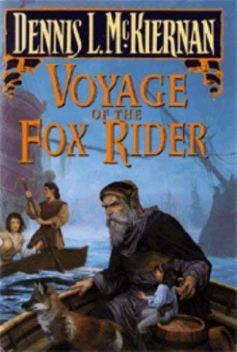 Voyage of the Fox Rider: McKiernan, Dennis L.