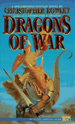 Dragons of War (Bazil Broketail) (0451453425) by Christopher Rowley