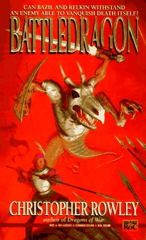 Battledragon (Bazil Broketail): Rowley, Christopher
