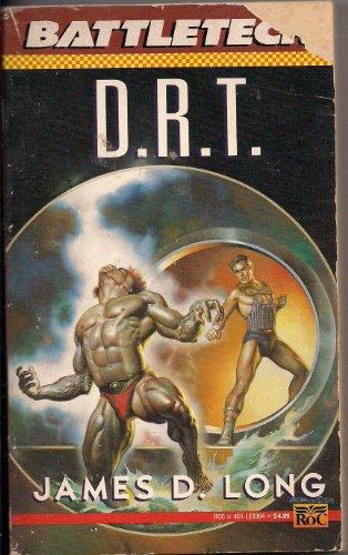 D.R.T. (#14 in BATTLETECH series): Long, James D.