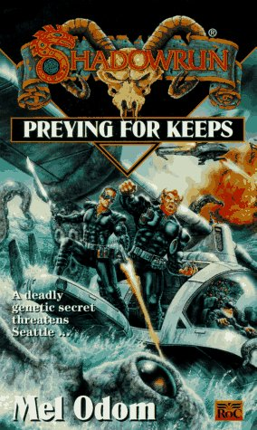 9780451453747: Preying for Keeps (Shadowrun 21)