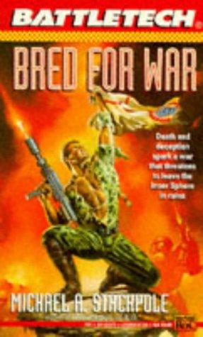 Battletech 16: Bred for War (Bk. 16): Stackpole, Michael A.