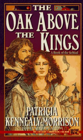 The Oak Above the Kings: A Book of the Keltiad (0451454510) by Patricia Kennealy