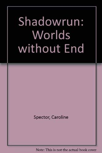 9780451454966: Worlds Without End (Shadowrun)
