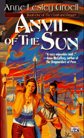 Anvil of the Sun: Book One of: Groell, Anne Lesley