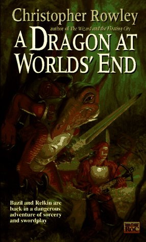 9780451455468: A Dragon at Worlds' End (Bazil Broketail)