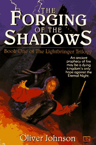 9780451455659: The Forging of the Shadows: Book One of The Lightbringer Trilogy