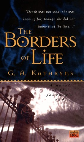 The Borders of Life: Kathryns, Gael A.