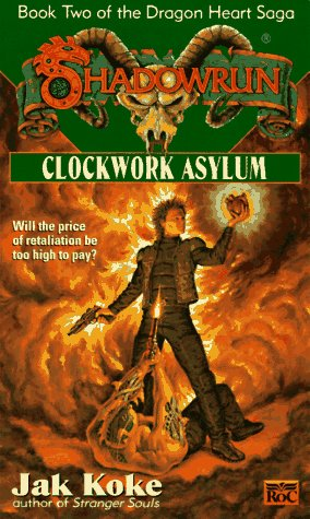 Book 2-Dragon Heart Saga-Clockwork Asylum: Koke, Jak ,