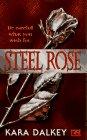 Steel Rose: Kara Dalkey
