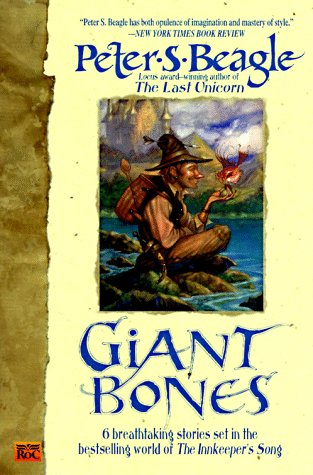 Giant Bones (The Innkeeper's Song, sequel): Beagle, Peter S