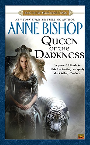 Queen of the Darkness: The Black Jewels Trilogy 3 (0451456734) by Anne Bishop