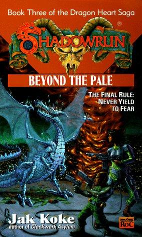 9780451456748: Shadowrun 30: Beyond the Pale (The Dragon Heart Saga - Book Three)