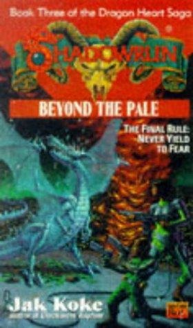 Shadowrun: Beyond the Pale, (Book 3 Dragon Heart Saga): Koke, Jak