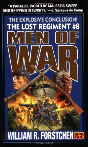Men of War (The Lost Regiment #8) (0451457706) by William R. Forstchen