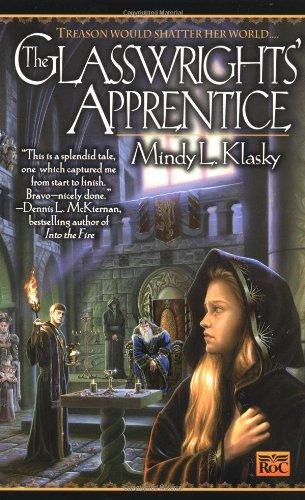 The Glasswrights' Apprentice (0451457897) by Mindy L. Klasky