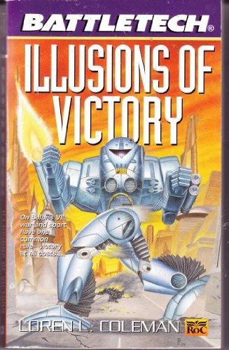 9780451457912: Classic Battletech: Illusions of Victory (FAS5791)