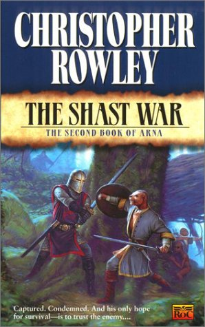 The Shasht War: The Second Book of Arna (Arna (NAL)) (0451458176) by Christopher Rowley
