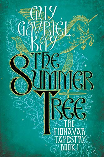The Summer Tree. The Fionavar Tapestry: Book One.