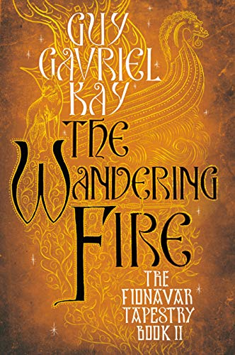 9780451458261: The Wandering Fire: Book Two of the Fionavar Tapestry