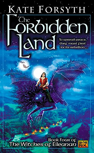 The Forbidden Land: Book Four Of The Witches Of Eileanan.