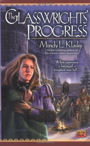 9780451458353: The Glasswrights' Progress: The Glasswright's Progress, Book Two