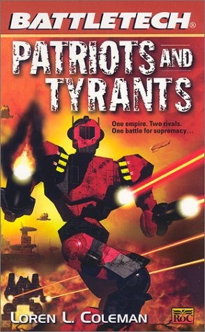 9780451458452: Patriots and Tyrants (Battletech, 52)