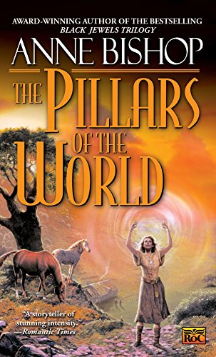 The Pillars of the World (Tir Alainn Trilogy): Bishop, Anne