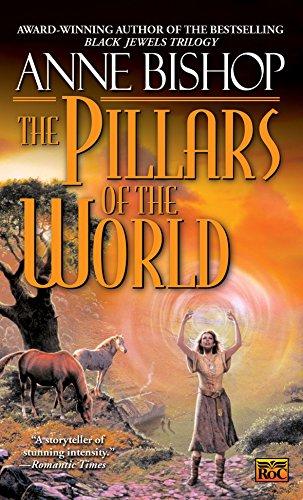 The Pillars of the World (Tir Alainn Trilogy) (0451458508) by Anne Bishop