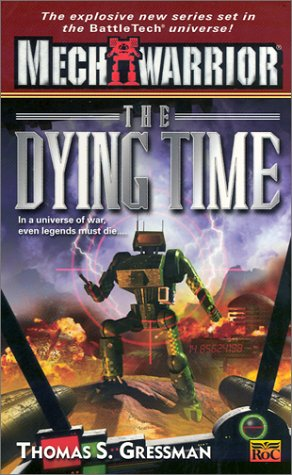 9780451458667: The Dying Time (Mechwarrior, No. 5)