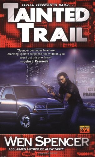 Tainted Trail (Ukiah Oregon, Book 2) (0451458877) by Wen Spencer