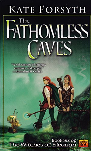 The Fathomless Caves: Book Six of the Witches of Eileanan (0451459024) by Forsyth, Kate