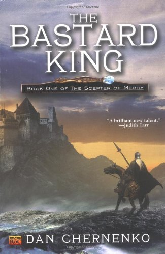 9780451459145: The Bastard King: Scepter of Mercy, Book One (The Scepter of Mercy, Bk. 1)