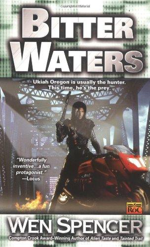 Bitter Waters (Ukiah Oregon, Book 3): Spencer, Wen