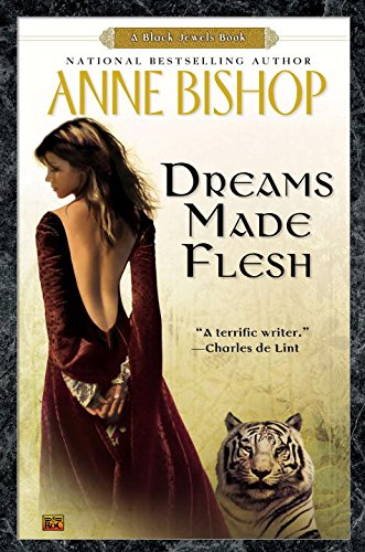 9780451460134: Dreams Made Flesh (Black Jewels, Book 5)