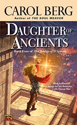 9780451460424: Daughter of Ancients: Book Four of the Bridge of D'Arnath