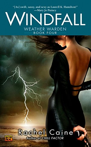 Windfall (The Weather Warden, Book 4): Rachel Caine