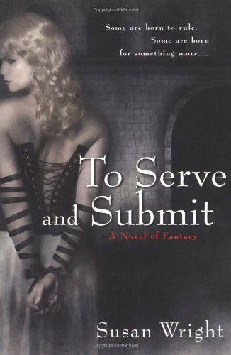 9780451460684: To Serve and Submit