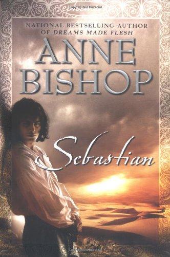 Sebastian (Ephemera, Book 1): Anne Bishop