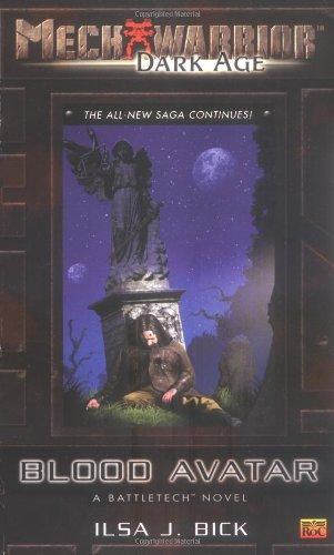 Mechwarrior: Dark Age #19: Blood Avatar (A BattleTech Novel): Bick, Ilsa J.
