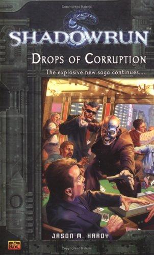 9780451460837: Shadowrun #4: Drops of Corruption: A Shadowrun Novel (Shadowrun)