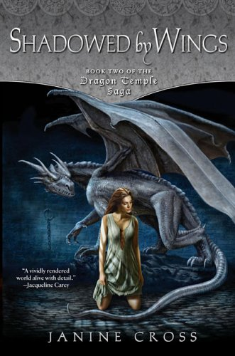9780451460899: Shadowed By Wings: Book Two of the Dragon Temple Saga