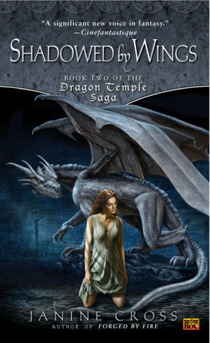 9780451461025: Shadowed By Wings: Book Two of The Dragon Temple Saga