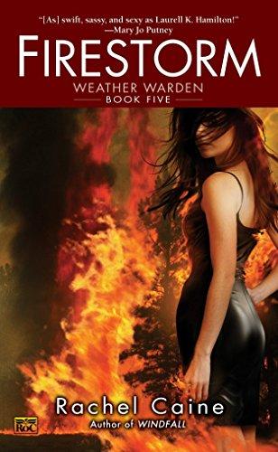 Firestorm (Weather Warden, Book 5): Rachel Caine