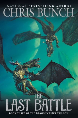 9780451461100: The Last Battle: Dragonmaster, Book Three (The Dragonmaster Trilogy)