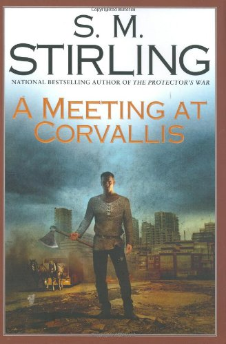 9780451461117: A Meeting at Corvallis (Dies the Fire, Book 3)